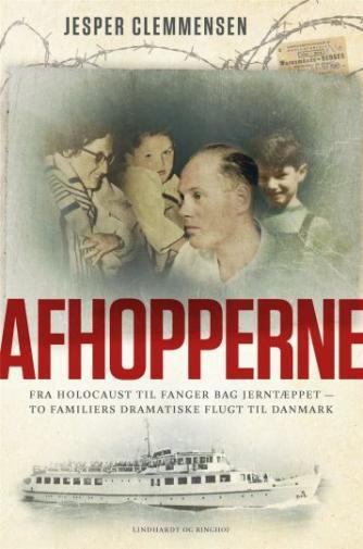 Jesper Clemmensen: Afhopperne : fra holocaust til fanger bag jerntæppet - to familiers dramatiske flugt til Danmark