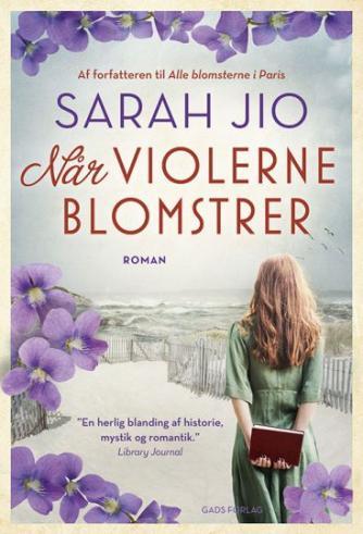 Sarah Jio: Når violerne blomstrer : roman
